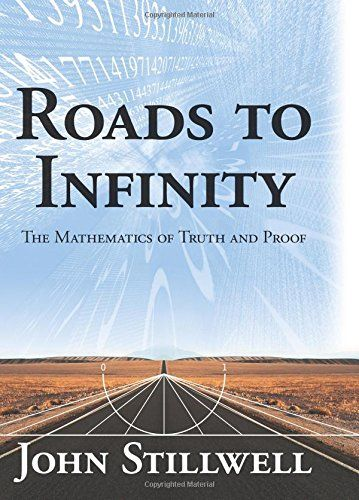 Roads To Infinity The Mathematics Of Truth And Proof By Https Www Amazon Com Dp 1568814666 Ref Cm Sw R Pi Dp X Baqoyb0r3 Mathematics Ebook Number Theory