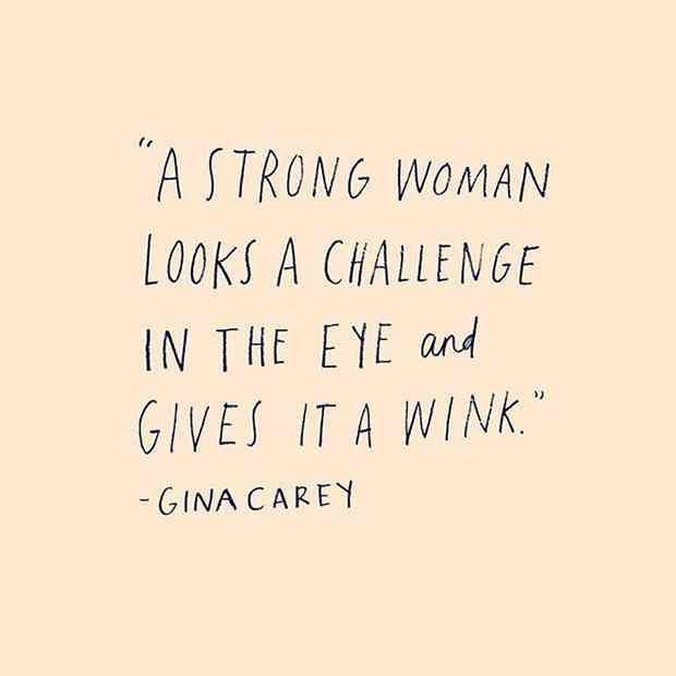 20 Quotes Every Strong Woman Needs To Hear (And Memorize!)
