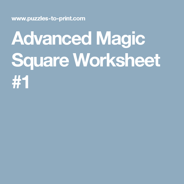 Advanced Magic Square Worksheet #1 | Teaching | Pinterest ...