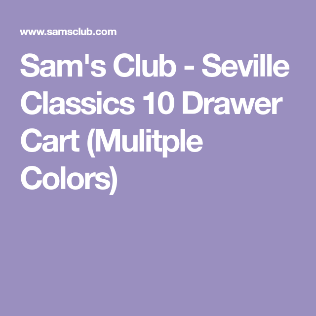 Seville Classics 10 Drawer Cart Multiple Colors Sam S Club Drawer Cart Drawers 10 Things