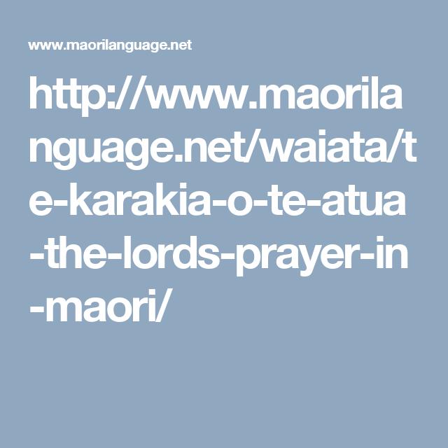 http://www.maorilanguage.net/waiata/te-karakia-o-te-atua-the-lords-prayer-in-maori/