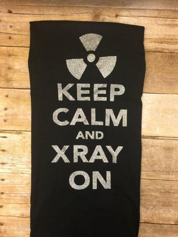 Keep Calm and XRay On, Keep Calm, XRay, Radiology Keep