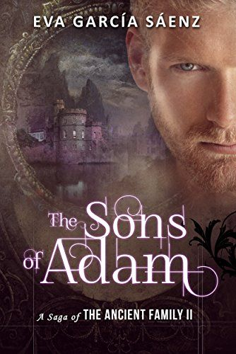 The Sons Of Adam The Sequel Of The Immortal Collection A Saga Of The Ancient Family Book 2 Eva G Family Books Urban Fantasy Books Historical Romance Novels