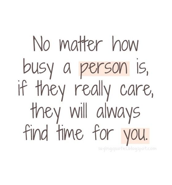 No Matter How Busy A Person Is If They Really Care Nineimages Words Quotes Person