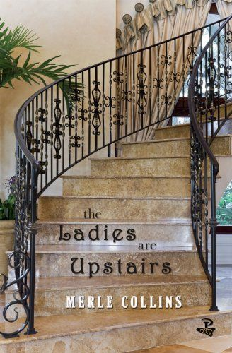 Best Fiction The Ladies Are Upstairs By Merle Collins 400 x 300
