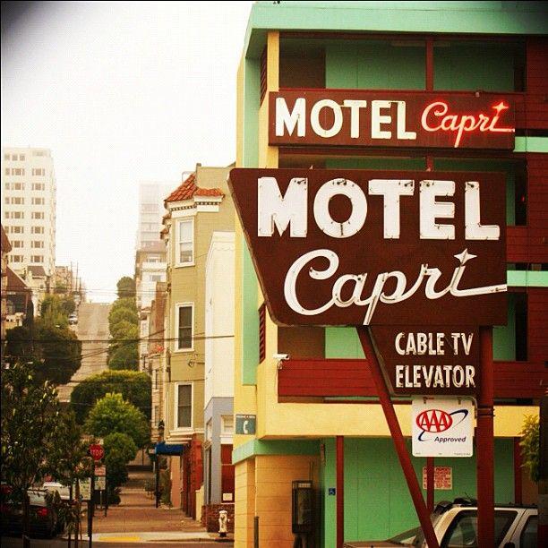 Motel Capri, San Francisco. Photo By Gregg Boling