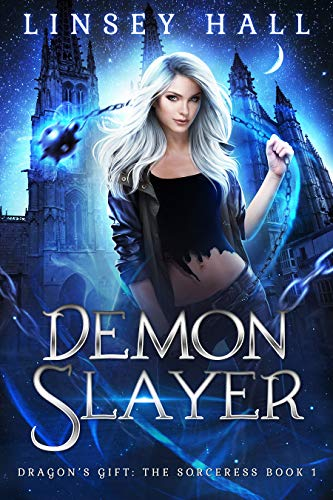Demon Slayer Dragon S Gift The Sorceress Book 1 Kindle Edition By Linsey Hall Paranormal Romance Kin Dragons Gift Urban Fantasy Books Fantasy Book Covers