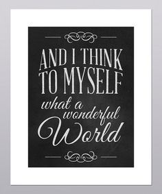 Image Result For And I Think To Myself What A Wonderful World Sign