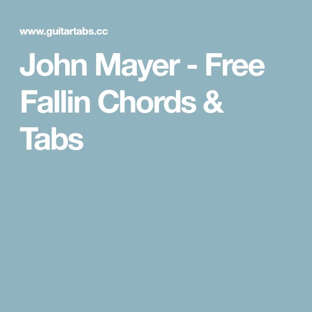 John Mayer Free Fallin Chords Tabs John Mayer Mayer Tab