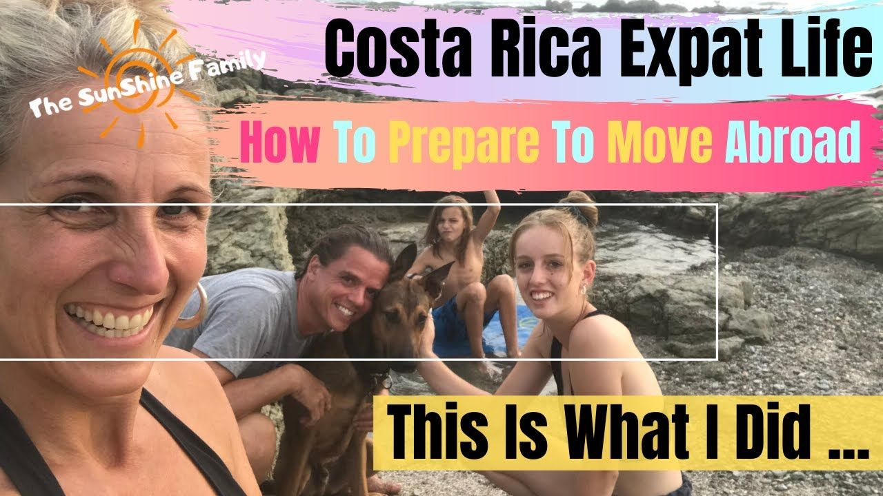 How To Prepare To Move Abroad Costa Rica Expat Life in