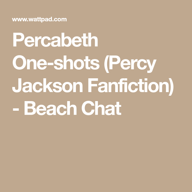 Percabeth One-shots (Percy Jackson Fanfiction) - Beach Chat | I