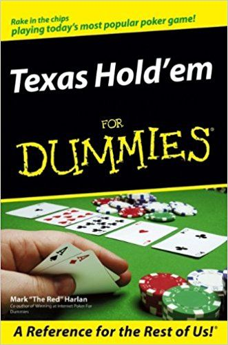 Texas Hold Em For Dummies Turn On The Tv Drop By A Newsstand Or Just Browse The Checkout Your Local Supermarket And You Ll S Texas Holdem Quizzes Games Dummy