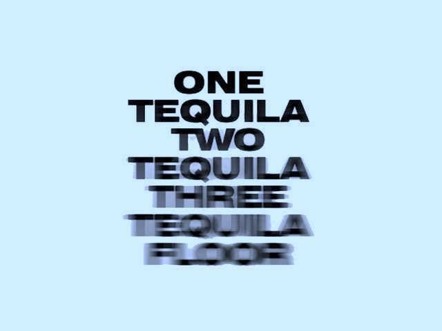 One Tequila Two Tequila Three Tequila Floor Teksten Inspirerend