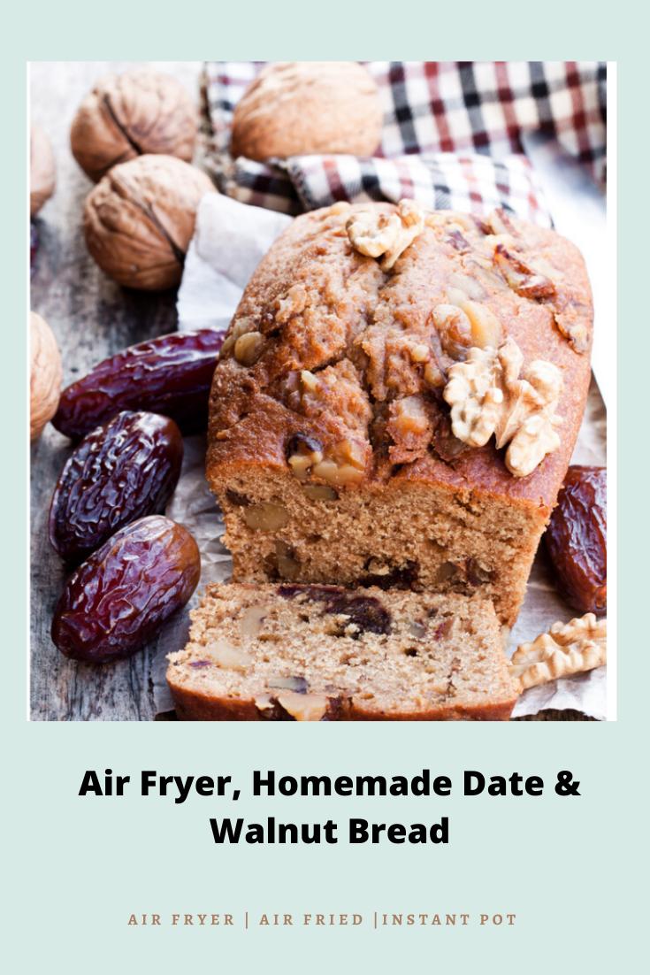 Air FryerHomemade Date Bread Recipe in 2020 Walnut