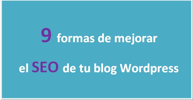 9 formas de mejorar el SEO de tu blog WordPress en www.comunikndo.com