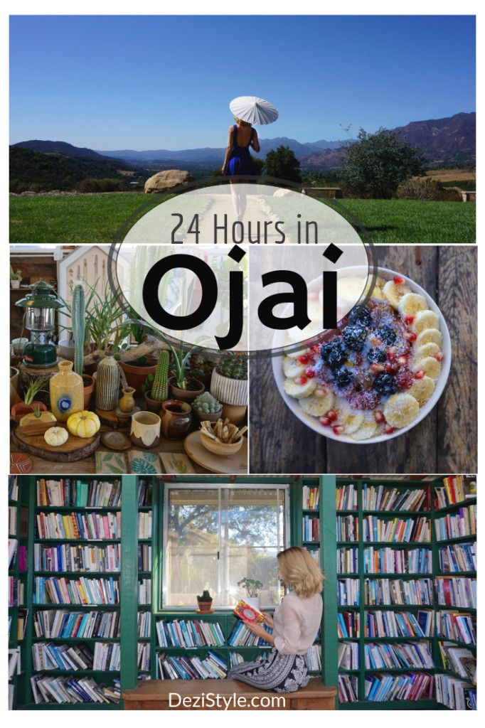 24 Hours in Ojai | What to do, Eat, & Where to Sleep