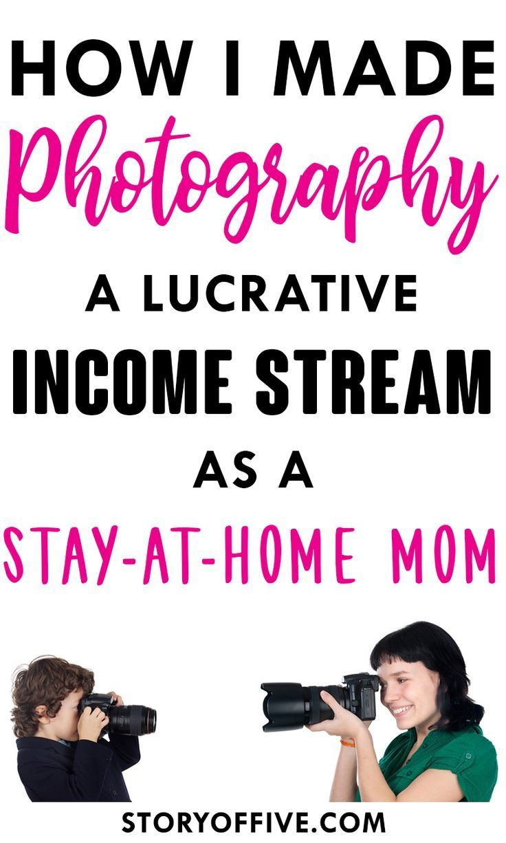How I Made Photography an Income Stream as a Stay at Home Mom ...