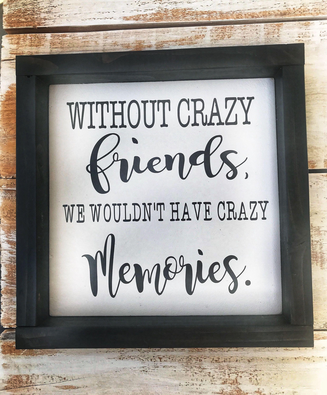 Ohne Verruckte Freunde Hatten Wir Keine Verruckten Erinnerungen Beste Freunde Erinnerungen Crazy Best Friends Crazy Friends Best Friend Quotes