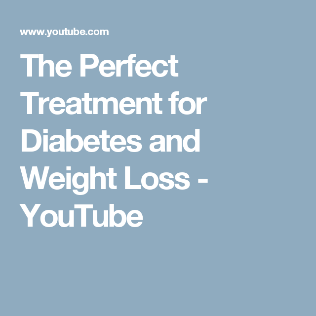 The Perfect Treatment for Diabetes and Weight Loss - YouTube