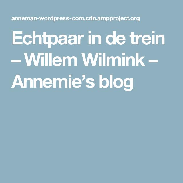 Echtpaar in de trein – Willem Wilmink – Annemie's blog