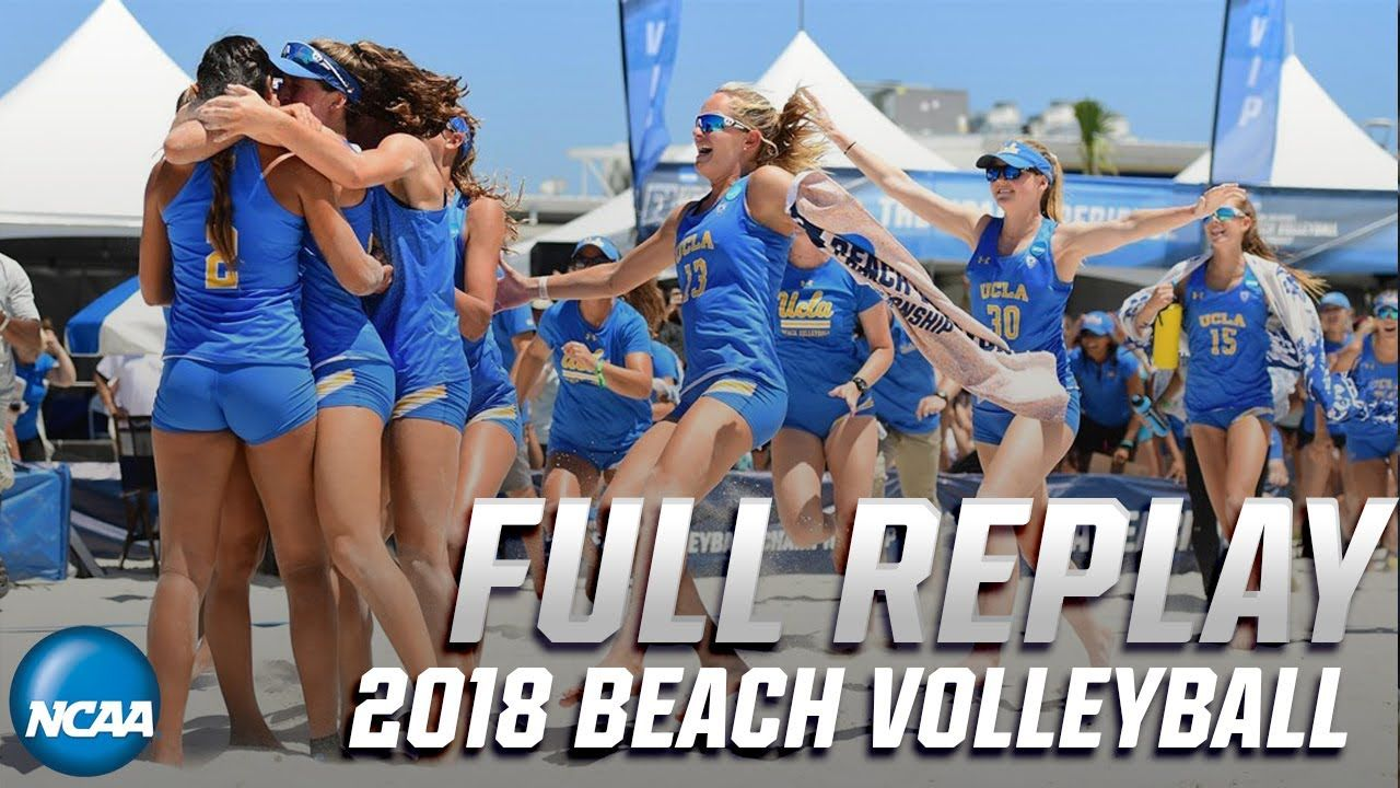 Ucla Vs Hawaii 2018 Ncaa Beach Volleyball Championship Full Replay Youtube In 2020 Beach Volleyball Ucla Volleyball
