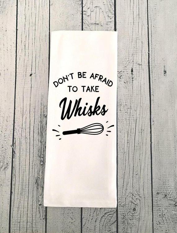 Take Whisks Dish Towel, Funny Kitchen Dish Towel, Don't Be Afraid To Take Whisks #dishtowels