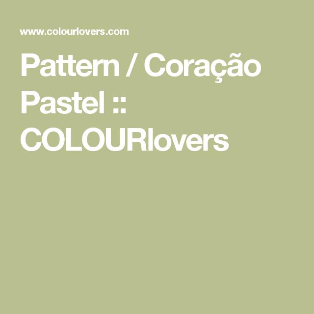 Pattern / Coração Pastel :: COLOURlovers