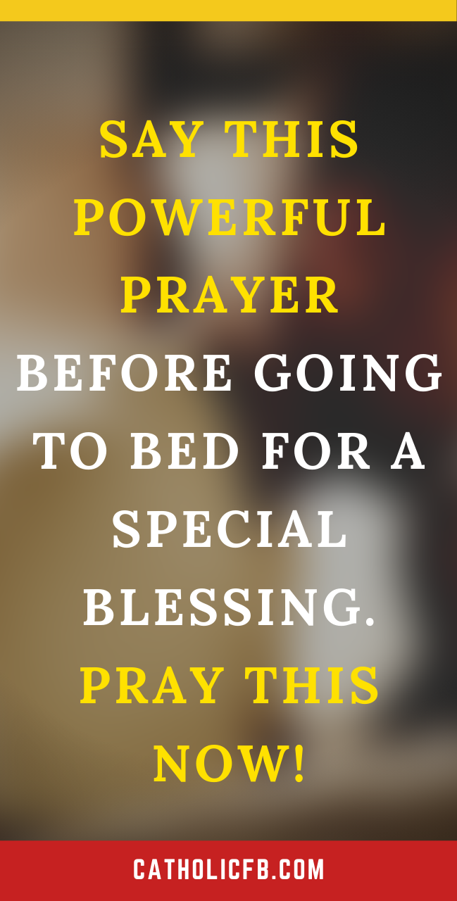 Say this Powerful Prayer Before Going to Bed for a Special