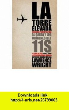 La torre elevada the looming tower spanish edition 9788483068380 la torre elevada the looming tower spanish edition 9788483068380 lawrence wright fandeluxe Images