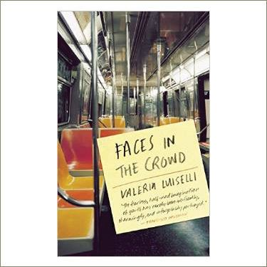 Faces in the Crowd, by Valeria Luiselli    A mother in Mexico City starts writing a novel, and then the novel sort of becomes her life. (Pair with strong coffee.)