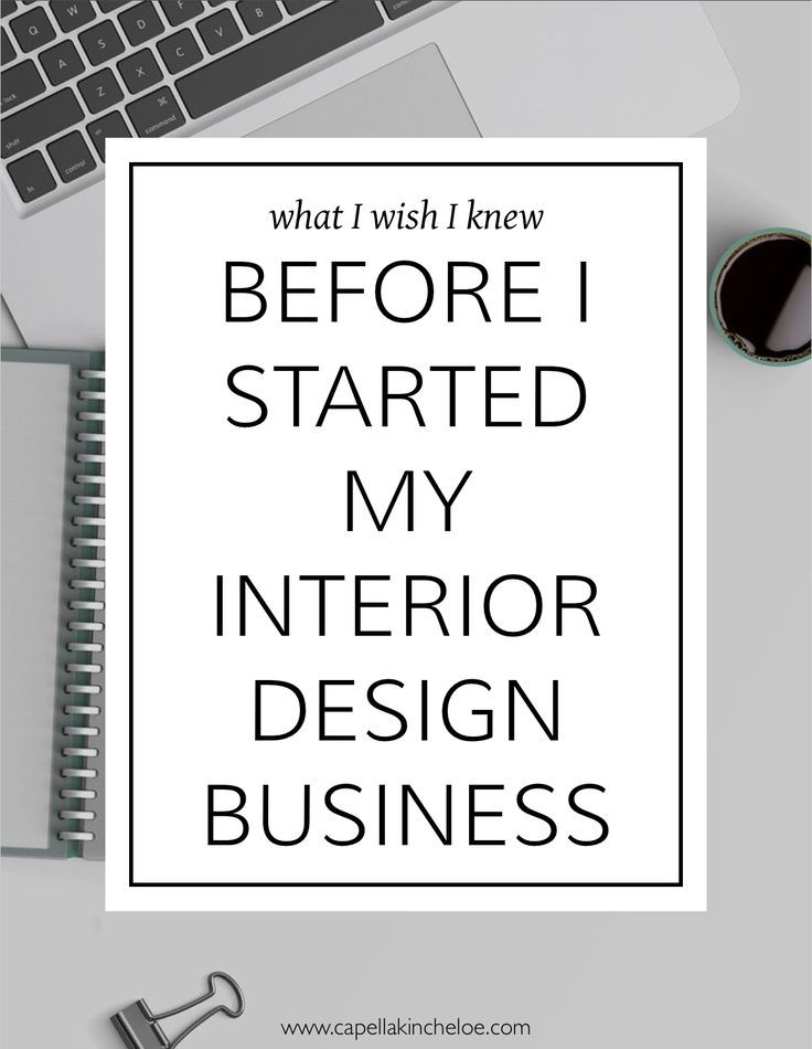 Thinking of starting an interior design business? Get a leg up on the competition out of the gate by knowing what I wish I knew before I started my interior ...