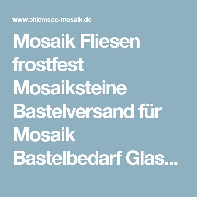 Mosaik Fliesen Frostfest Mosaiksteine Bastelversand Für Mosaik - Mosaik fliesen frostfest