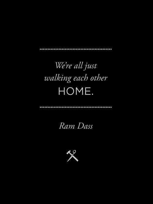 Ram Dass Quotes One Of My Favorite Ram Dass Quotesit's So So True 33  Words .