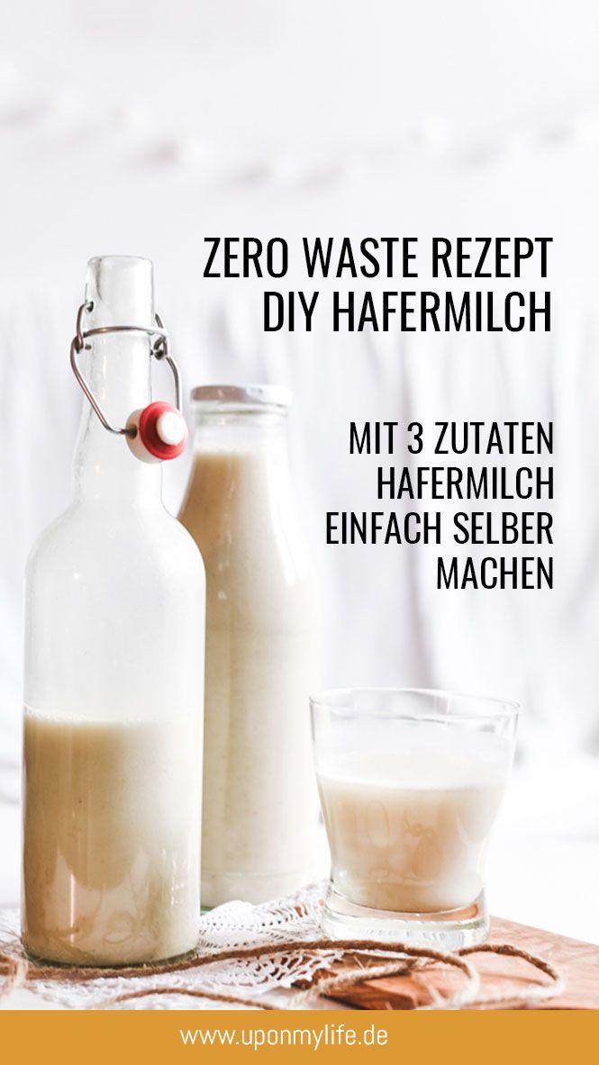 Zero Waste - Rezept: Hafermilch einfach & günstig selber machen #fooddiy