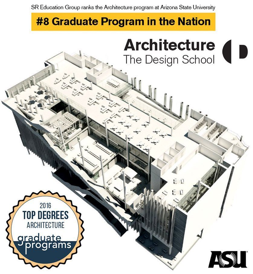 "SR Education Group contacted us this week to let us know the Arizona State University is ranked in their 2016 Top Graduate Programs at #8 in Architecture degrees! ""The 2016 Top Graduate Program rankings represent graduate schools and programs all across the nation and are based on student reviews. Making it on this list means you have earned an extremely high satisfaction rating from graduate students."" #asuarchitecture #architecture #design #asudesignschool #asudesigncommunity"