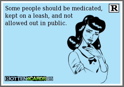 some people should be medicated