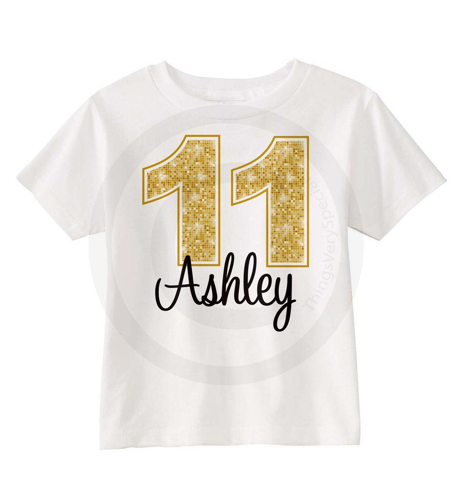 Eleventh Birthday Shirt Golden 11th T Any Age Personalized Girls Gold Color And Name Tee 09042015a
