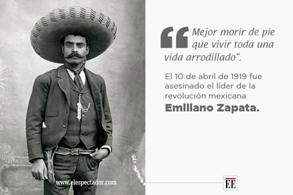 Emiliano Zapata VIVA MEXICO Pinterest Frases Simple Emiliano Zapata Quotes