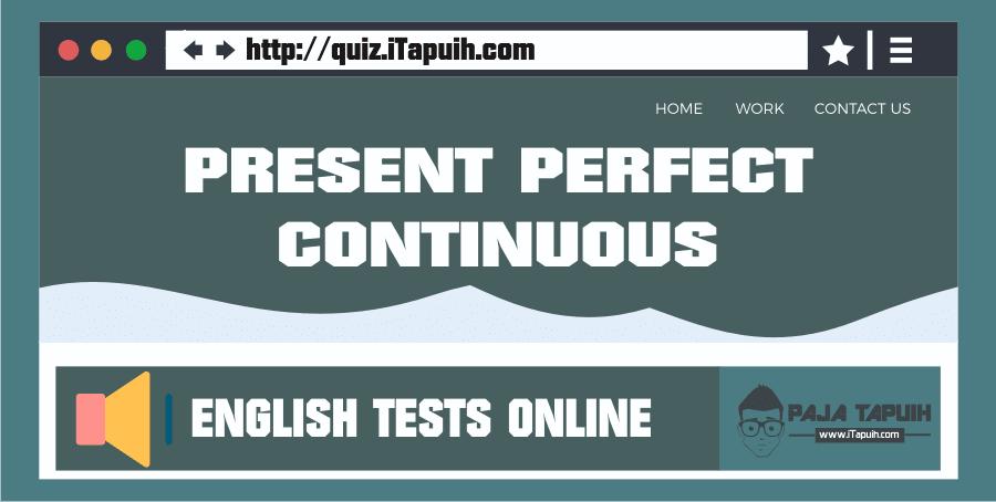 Quiz Itapuih Com 10 Soal Bahasa Inggris Present Perfect Continuous Bahasa Inggris Inggris Bahasa