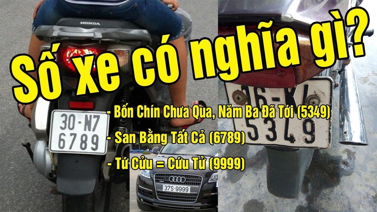 Ý nghĩa số xe ô tô xe máy Tốt Xấu Đẹp theo Phong thủy may mắn và thú chơ...