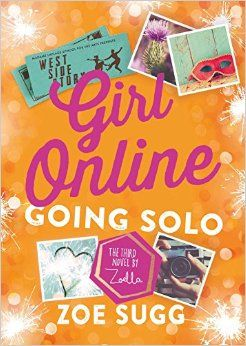 Amazon.com: Girl Online: Going Solo: The Third Novel by Zoella (Girl Online Book) (9781501162114): Zoe Sugg: Books