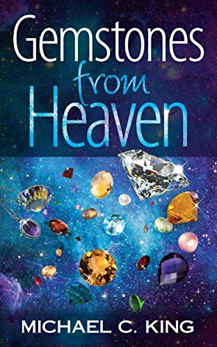 Gemstones From Heaven (God Signs Book 1) by Michael C. King