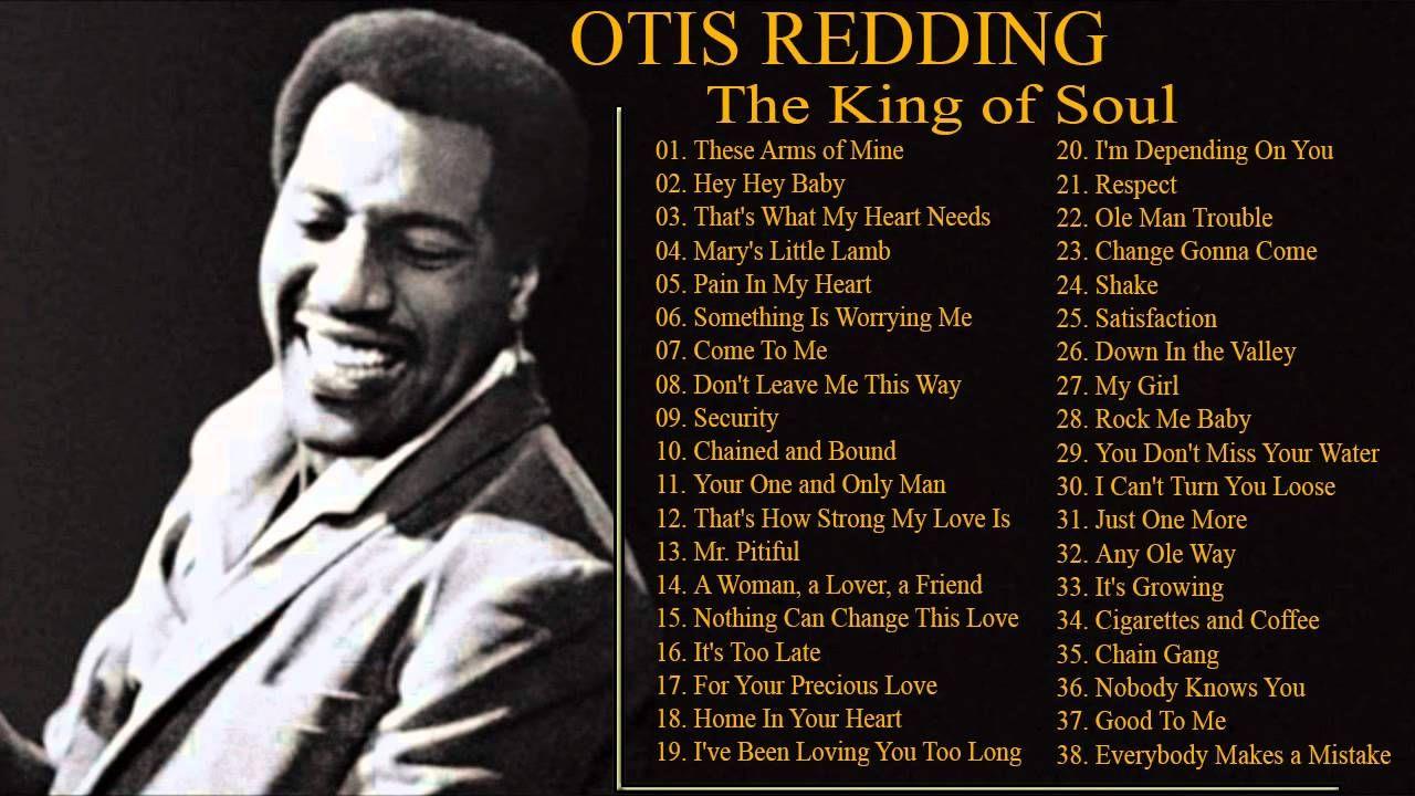Best Songs Otis Redding Of All Time New Update 2015 The King Of