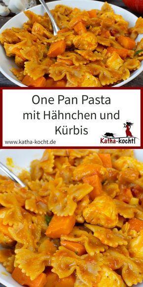 One Pan Pasta mit Hähnchen und Kürbis - Katha-kocht! #onepandinnerschicken
