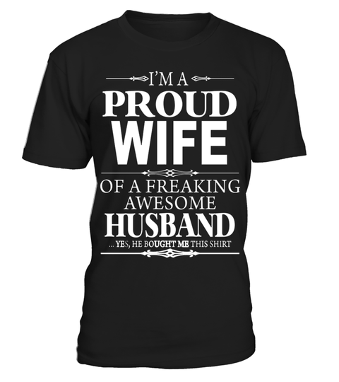 Proud Husband Of A Freaking Awesome Wife T-Shirt Gift Idea