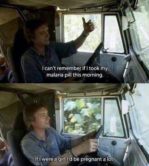 """If I were a girl, I'd be pregnant a lot."" ~ Richard Hammond, Top Gear. Lol!"