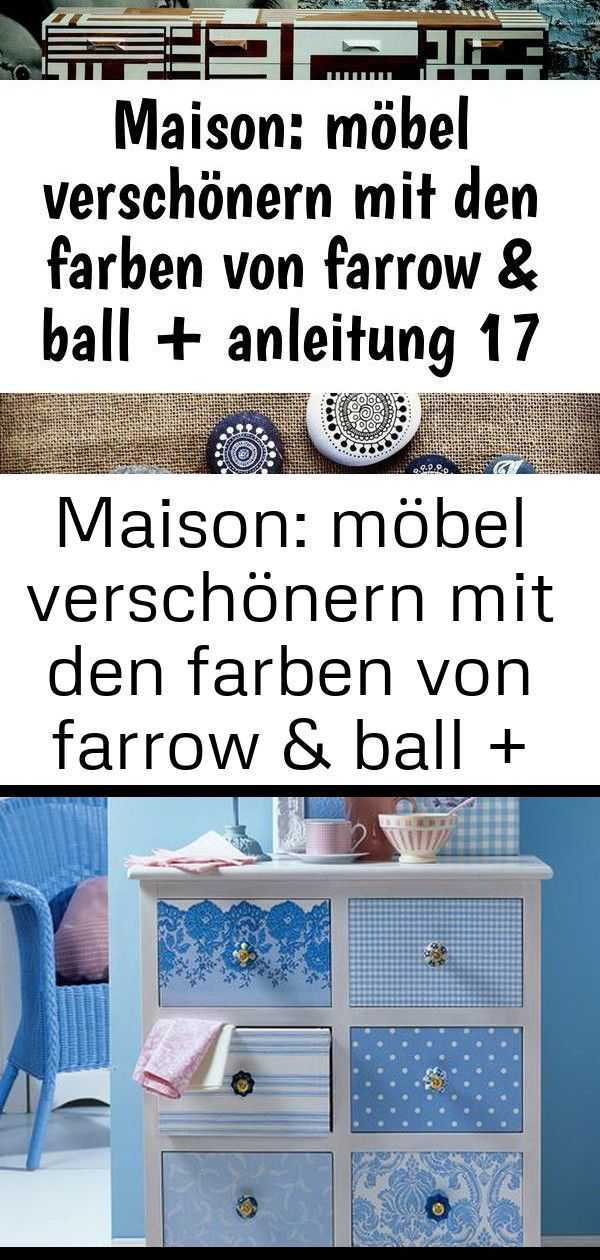 Maison: möbel verschönern mit den farben von farrow & ball + anleitung 17 1 #steinebemalenanleitung