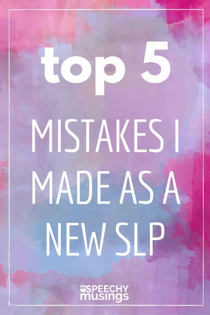 The top 5 mistakes I made as a new speech and language therapist including advice on what I do now instead! Great for your CF year or SLP grad students. From Speechy Musings.