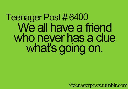 Wallpapers: teenager, teenager post, lol, funny, qoutes, |Teenager Post About Friendship