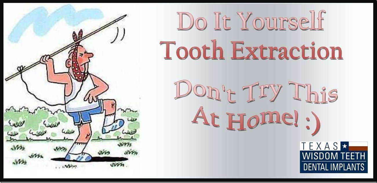 Do It Yourself Tooth Extraction Dental Quotes Funny Dental Quotes Sensitive Teeth Remedy